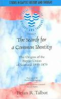 Search For A Common Identity The Origins Of The Baptist Union Of Scotland 1800-1870