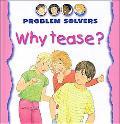 Why Tease?