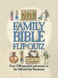 Family Bible Flip Quiz Over 1500 Questions and Answers on the Old and New Testaments