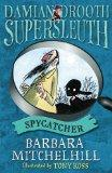 Damian Drooth, Supersleuth: Spycatcher