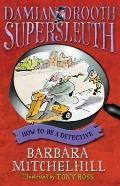 Damian Drooth, SuperSleuth: How to Be a Detective