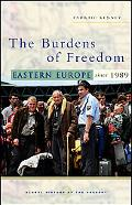 Burdens of Freedom Eastern Europe Since 1989