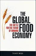 Global Food Economy The Battle for the Future of Farming