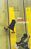 Sex at the Margins Migration, Labour Markets and the Rescue Industry