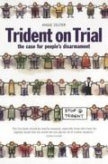 Trident on Trial People's Disarmement And the Trident The Case for People's Disarmament