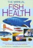 Manual of Fish Health (Interpet Manual)