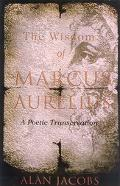 The Spiritual Wisdom of Marcus Aurelius: A Poetic Transcreation