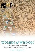 Women of Wisdom A Journey of Enlightenment by Women of Vision Through the Ages