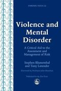 Violence and Mental Disorder A Critical Aid to the Assessment and Management of Risk