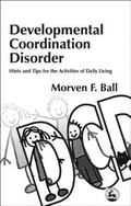 Developmental Coordination Disorder Hints and Tips for the Activities of Daily Living