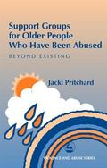 Support Groups for Older People Who Have Been Abused Beyond Existing