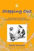 Stepping Out Using Games and Activities to Help Your Child With Special Needs
