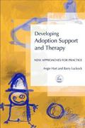 Developing Adoption Support And Therapy New Approaches For Practice