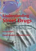 Understanding Street Drugs A Handbook of Substance Misuse for Parents, Teachers And Other Professionals