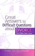Great Answers to Difficult Questions about Divorce