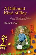 Different Kind of Boy A Father's Memoir on Raising a Gifted Child With Autism