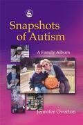 Snapshots of Autism A Family Album