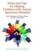 Hints and Tips for Helping Children with Autism Spectrum Disorders: Useful Strategies for Ho...