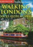 Walking London's Docks, Rivers and Canals (Globetrotter Walking Guides)
