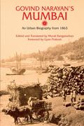 Govind Narayan's Mumbai: An Urban Biography From 1863