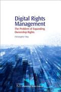 Digital Rights Management The Problem of Expanding Ownership Rights