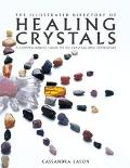 Illustrated Directory Of Healing Crystals A Comprehensive Guide To 150 Crystals And Gemstones