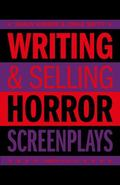 Writing and Selling - Horror Screenplays