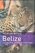 Rough Guide To Belize Includes Tikal and Flores in Guatemala