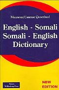 Somali: Somali - English Dictionary:Ingrisi Soomaali - Soomaali Ingrisi Qaamuus