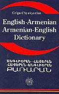 English Armenian: Armenian English Dictionary: A Dictionary of the Armenian Language