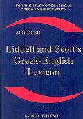 Liddell and Scott's Greek-English Lexicon, Abridged: Original Edition, republished in larger...