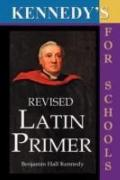 Kennedy's Revised Latin Primer