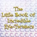 Little Book of Incredible Eye-Twisters