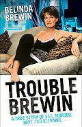 Trouble Brewin: A True Story of Sex, Murder, Love and Betrayal