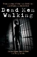Dead Men Walking : True Stories of the Most Evil Men and Women on Death Row
