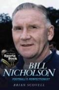 Bill Nicholson : Football's Perfectionist