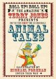 Animal Tales. Terry Jones (Fantastic World of Terry Jones)