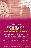 Economic Development Through Entrepreneurship Government, University And Business Linkages