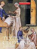Textiles And Clothing, c.1150-c.1450 Medieval Finds from Excavations in London