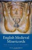 English Medieval Misericords: The Margins of Meaning (Boydell Studies in Medieval Art and Ar...