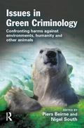 Issues in Green Criminology Confronting Harms Against Environments, Humanity And Other Animals