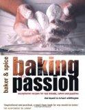 Baking with Passion: Exceptional Recipes for Real Breads, Cakes and Pastries - Dan Lepard - ...