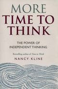More Time to Think : The Power of Independent Thinking