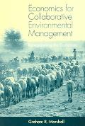 Economics for Collaborative Environmental Management Renegotiating the Commons