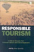 Responsible Tourism: Critical Issues for Conservation and Development