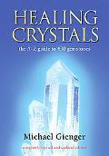 Healing Crystals The A-z Guide to 430 Gemstones