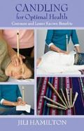 Candling for Optimal Health : Common and Lesser Known Benefits