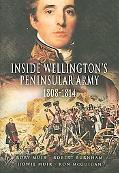 Inside Wellington's Peninsular Army, 1808 - 1814