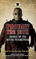 Friday The 13th Church Of The Divine Psychopath