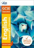 Letts New GCSE Success - GCSE English Language and English Literature